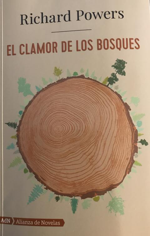 Richard Powers. El clamor de los bosques. Alianza de novelas. 2019